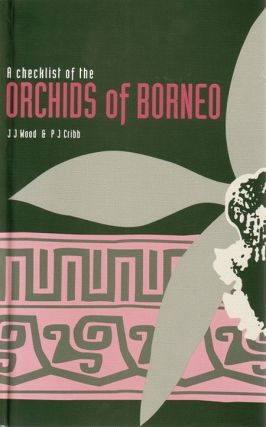 A checklist of the orchids of Borneo