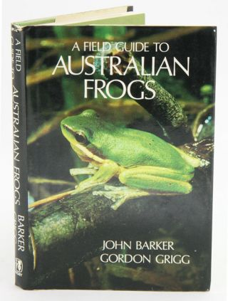 A field guide to Australian frogs. John Barker, Gordon Grigg