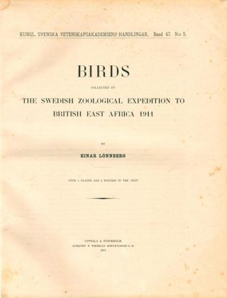The Swedish Zoological Expedition to British East Africa 1911 [birds, reptiles and mammals].
