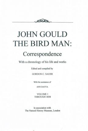 John Gould the bird man: correspondence, with a chronology of his life and works, five volumes