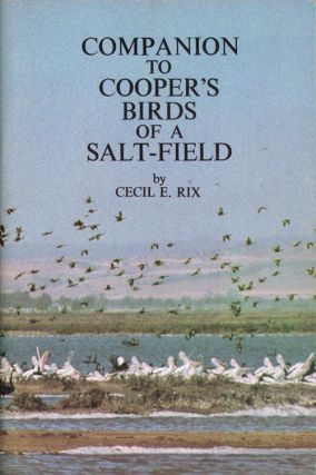 Companion to Cooper's Birds of a salt-field. Cecil E. Rix