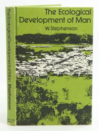 The ecological development of man. W. Stephenson
