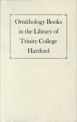 Ornithology books in the library of Trinity College, Hartford. Viola Breit, Karen B. Clarke