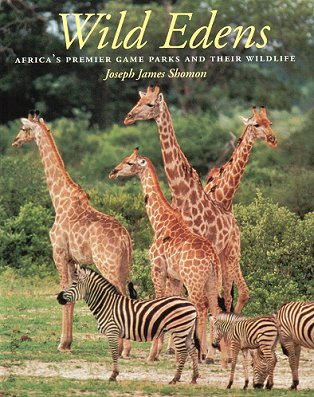 Wild Edens: Africa's premier game parks and their wildlife. Joseph James Shomon