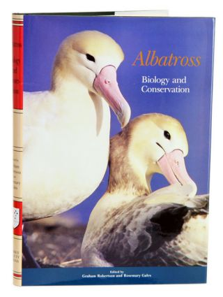Albatross biology and conservation. Graham Robertson, Rosemary Gales