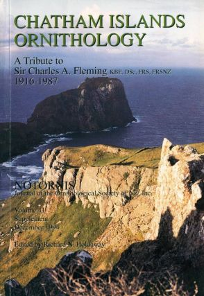Chatham Islands ornithology: a tribute to Sir Charles A. Fleming,1916-1987. Richard Holdaway.