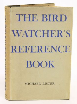 The bird watcher's reference book. Michael Lister