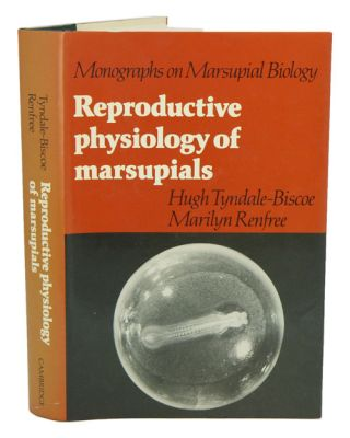 Reproductive physiology of marsupials. Hugh Tyndale-Biscoe, Marilyn Renfree