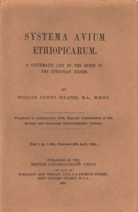 Systema Avium Ethiopicarum: a systematic list of the birds of the Ethiopian Region. [part one...