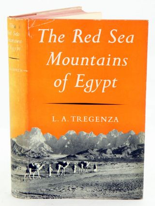 The Red Sea mountains of Egypt. L. A. Tregenza