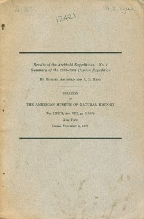 Results of the Archbold Expeditions, number 7. Summary of the 1933-1934 Papuan Expedition. Richard Archbold, A. L. Rand.
