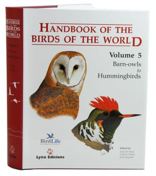 Handbook of the birds of the world [HBW], volume five: barn owls to hummingbirds. Josep del Hoyo.
