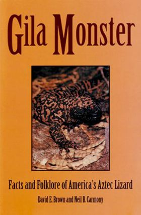 Gila monster: facts and folklore of America's Aztec lizard. David E. Brown, Neil B. Carmony