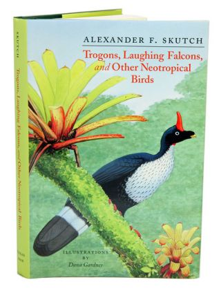 Trogons, laughing falcons, and other neotropical birds. Alexander F. Skutch.