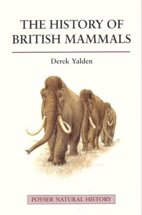 The history of British mammals. D. W. Yalden