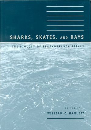 Sharks, skates, and rays: the biology of Elasmobranch fishes. William C. Hamlett.