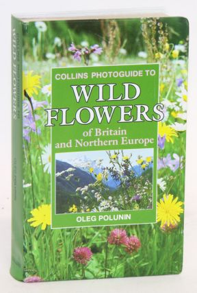 Collins photoguide to wild flowers of Britain and northern Europe. Oleg Polunin