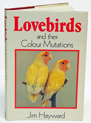 Lovebirds and their colour mutations. Jim Hayward