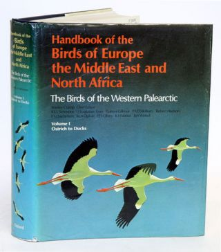 Handbook of the birds of Europe, the Middle East and North Africa. The birds of the Western Palearctic [BWP], volume one: Ostrich to ducks. Stanley Cramp.