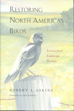Restoring North America's birds: lessons from landscape ecology. Robert A. Askins