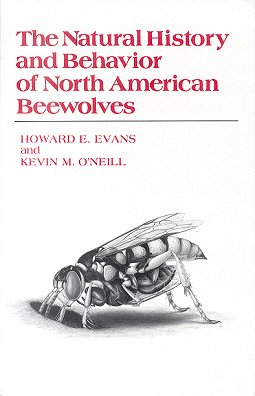 The natural history and behavior of North American beewolves. Howard E. Evans, Kevin M. O'Neill