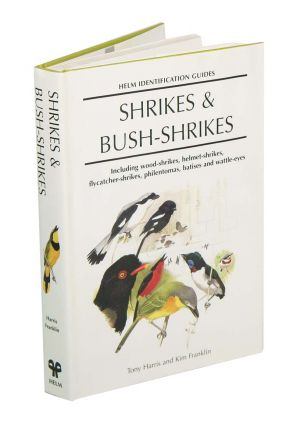 Shrikes and bush-shrikes: including wood-shrikes, helmet-shrikes, shrike flycatchers,...