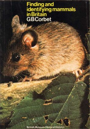 Finding and identifying mammals in Britain. G. B. Corbet