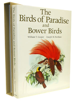 The birds of paradise and bower birds. Joseph M. Forshaw, William T. Cooper.