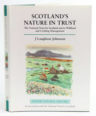 Scotland's nature in trust: the National Trust for Scotland and its wildlife and crofting...