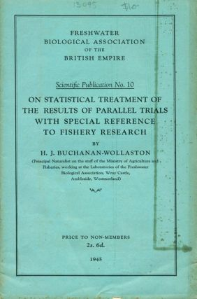 On statistical treatment of the results of parallel trials with special reference to fishery research. H. J. Buchanan-Wollaston.