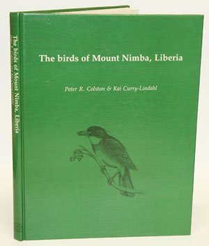 The birds of Mount Nimba, Liberia. Peter R. Colston, Kai Curry-Lindahl.