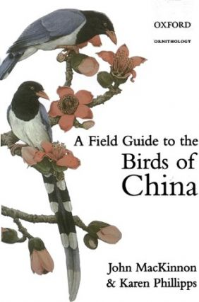 A field guide to the birds of China. John MacKinnon, Karen Phillips