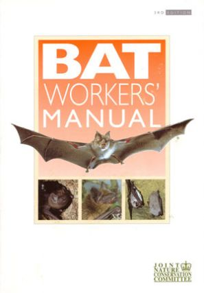 The bat workers' manual. A. J. Mitchell-Jones, A. P. McLeish.