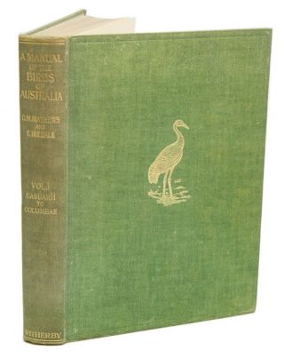 A manual of the birds of Australia, volume one: Orders Casuarii to Columbae [all published]....