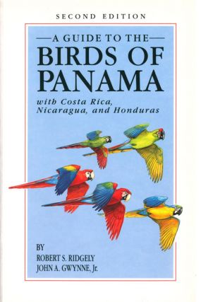 A guide to the birds of Panama, with Costa Rica, Nicaragua and Honduras. Robert S. Ridgely, John...