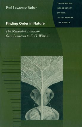 Finding order in nature: the naturalist tradition from Linnaeus to E. O. Wilson. Paul Lawrence...