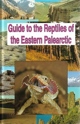 Guide to the reptiles of the Eastern Palearctic. Nikolay Szczerbak.