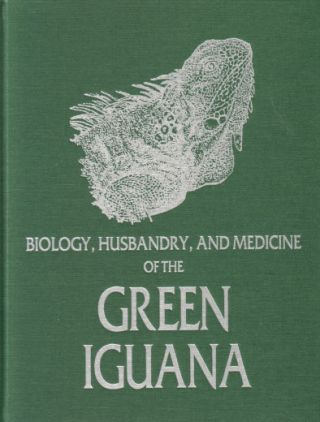 Biology, husbandry and medicine of the Green Iguana. Elliot R. Jacobson
