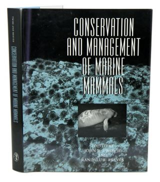 Conservation and management of marine mammals. John R. Twiss, Randall R. Reeves