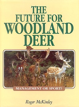 The future for woodland deer: management or sport? Roger McKinley