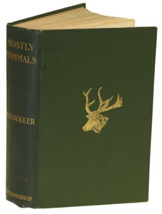 Mostly mammals: zoological essays. R. Lydekker