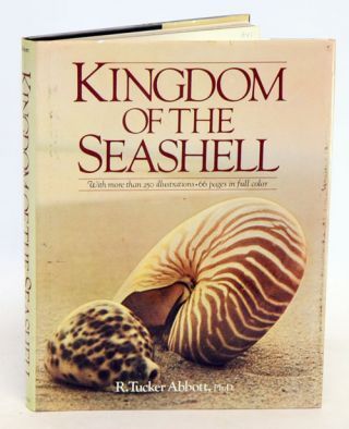 Kingdom of the seashell. R. Tucker Abbott
