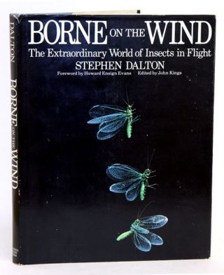 Borne on the wind: the extraordinary world of insects in flight. Stephen Dalton.