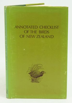 Annotated checklist of the birds of New Zealand: including the birds of the Ross Dependency