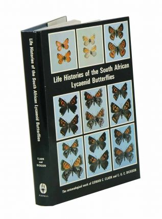Life histories of the South African Lycaenid butterflies. Gowan C. Clark, C. G. C. Dickson