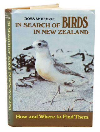 In search of birds in New Zealand: how and where to find them. Ross McKenzie