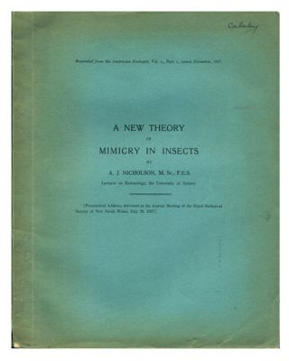 A new theory of the mimicry in insects. A. J. Nicholson.