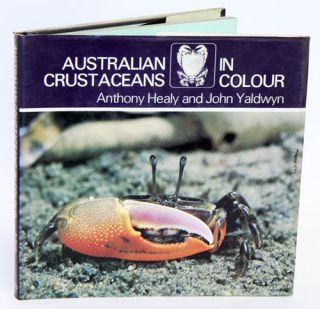 Australian crustaceans in colour. Anthony Healy, John Yaldwyn