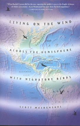 Living on the wind: across the hemisphere with migratory birds. Scott Weidensaul.
