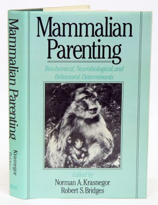 Mammalian parenting: biochemical, neurobiological, and behavioral determinants. Norman A....